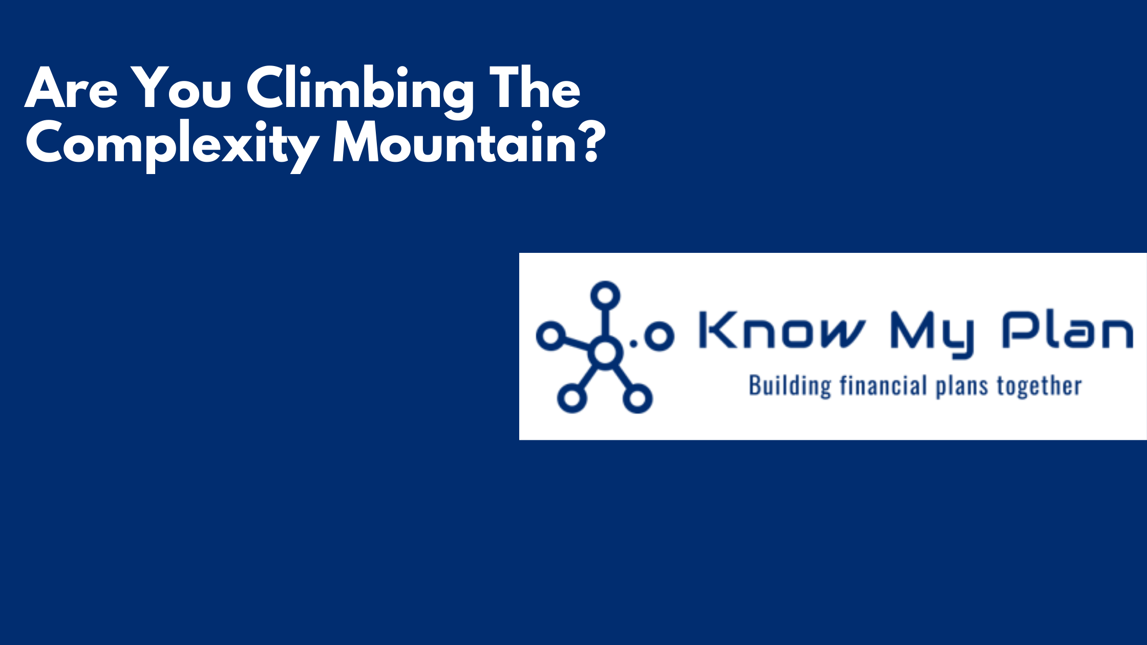 Are You Climbing The Complexity Mountain? Thumbnail