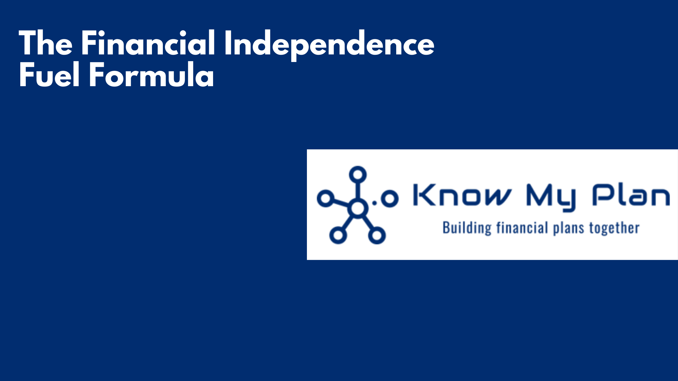 The Financial Independence Fuel Formula Thumbnail