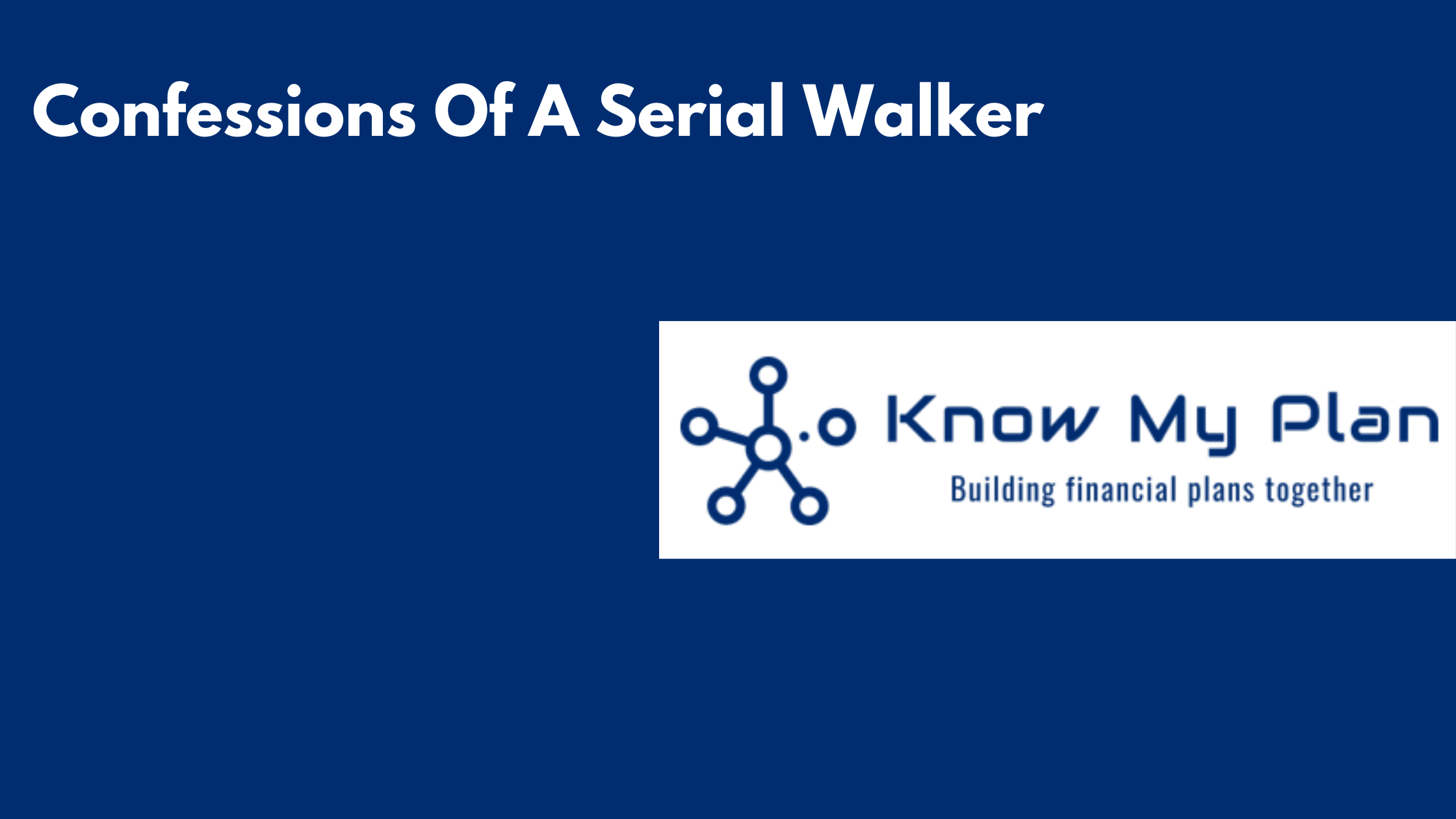 Confessions Of A Serial Walker Thumbnail