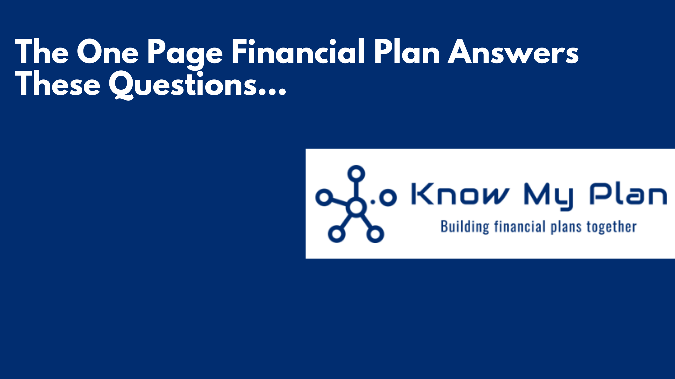The One Page Financial Plan Answers These Questions... Thumbnail