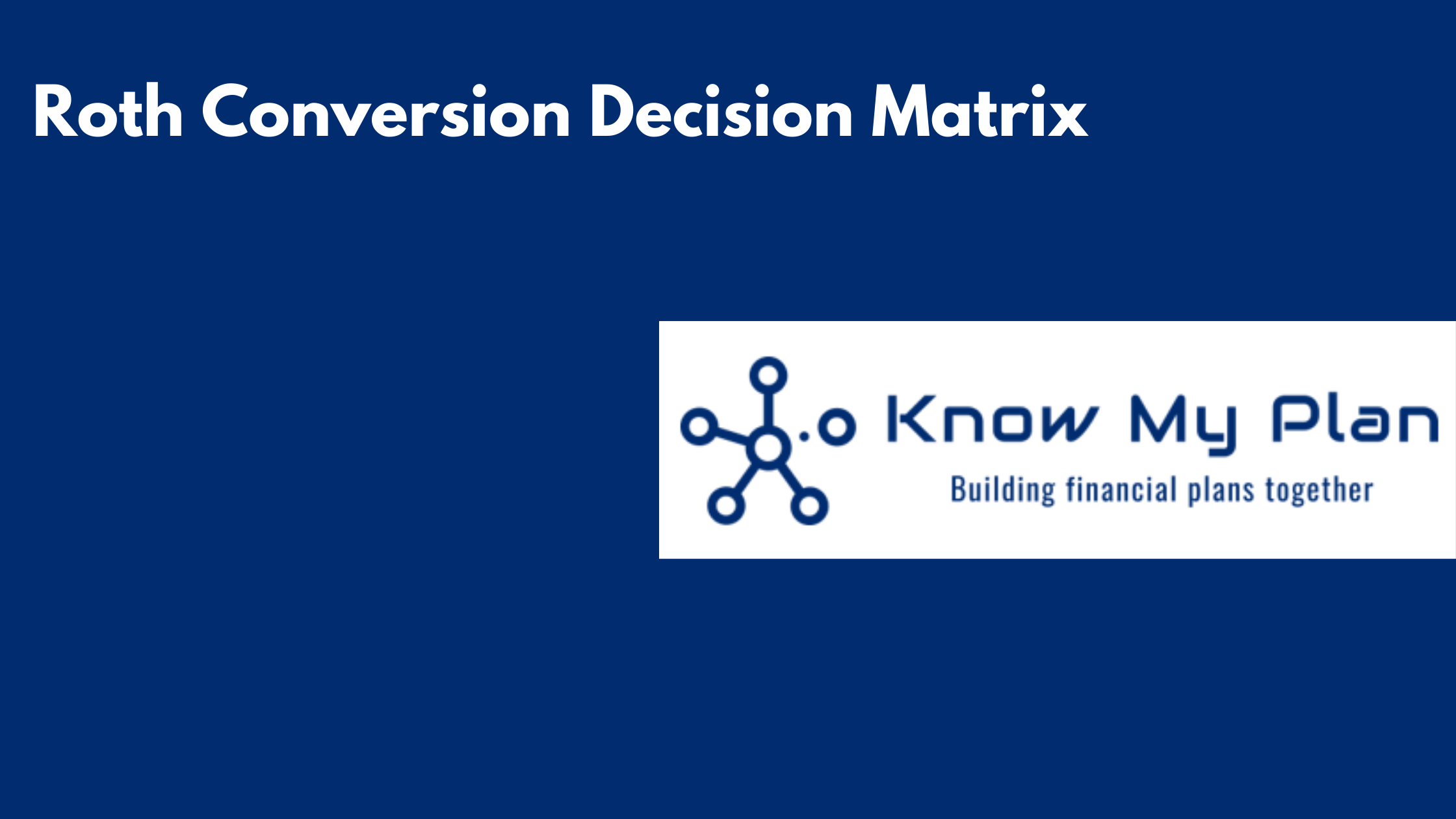 Roth Conversion Decision Matrix Thumbnail