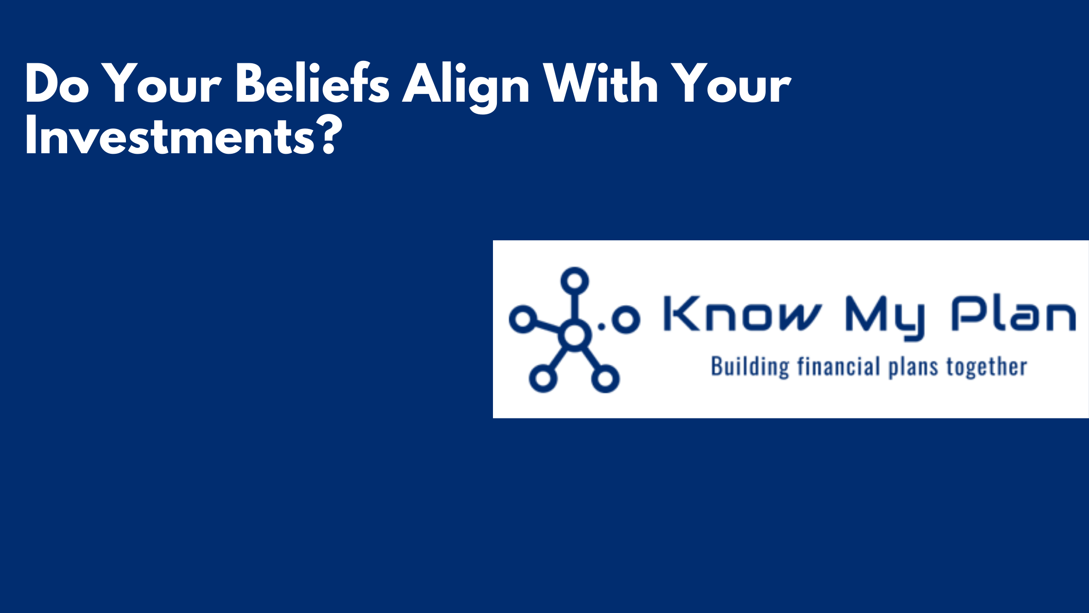 Do Your Beliefs Align With Your Investments? Thumbnail
