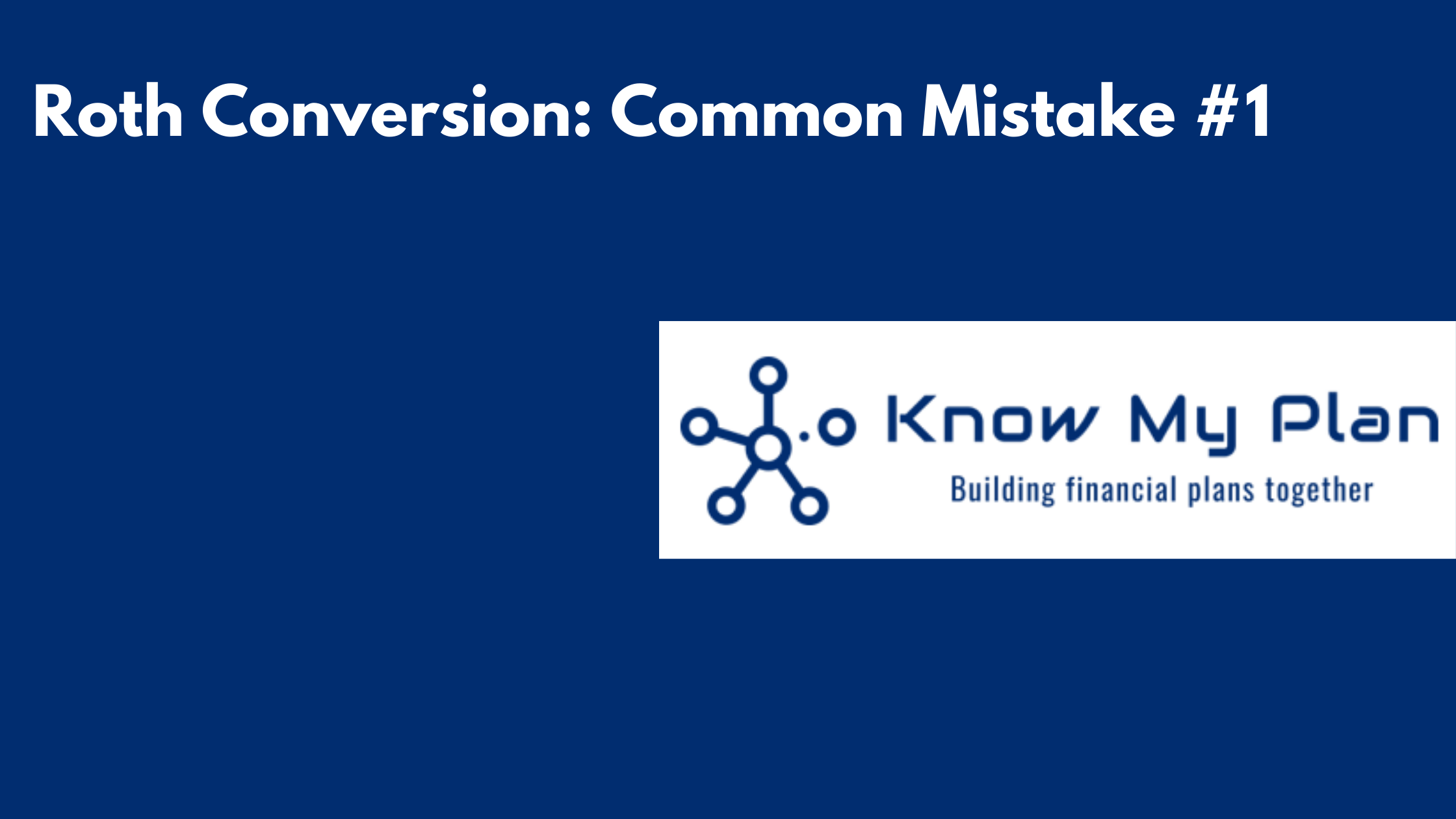 Roth Conversion: Common Mistake #1 Thumbnail