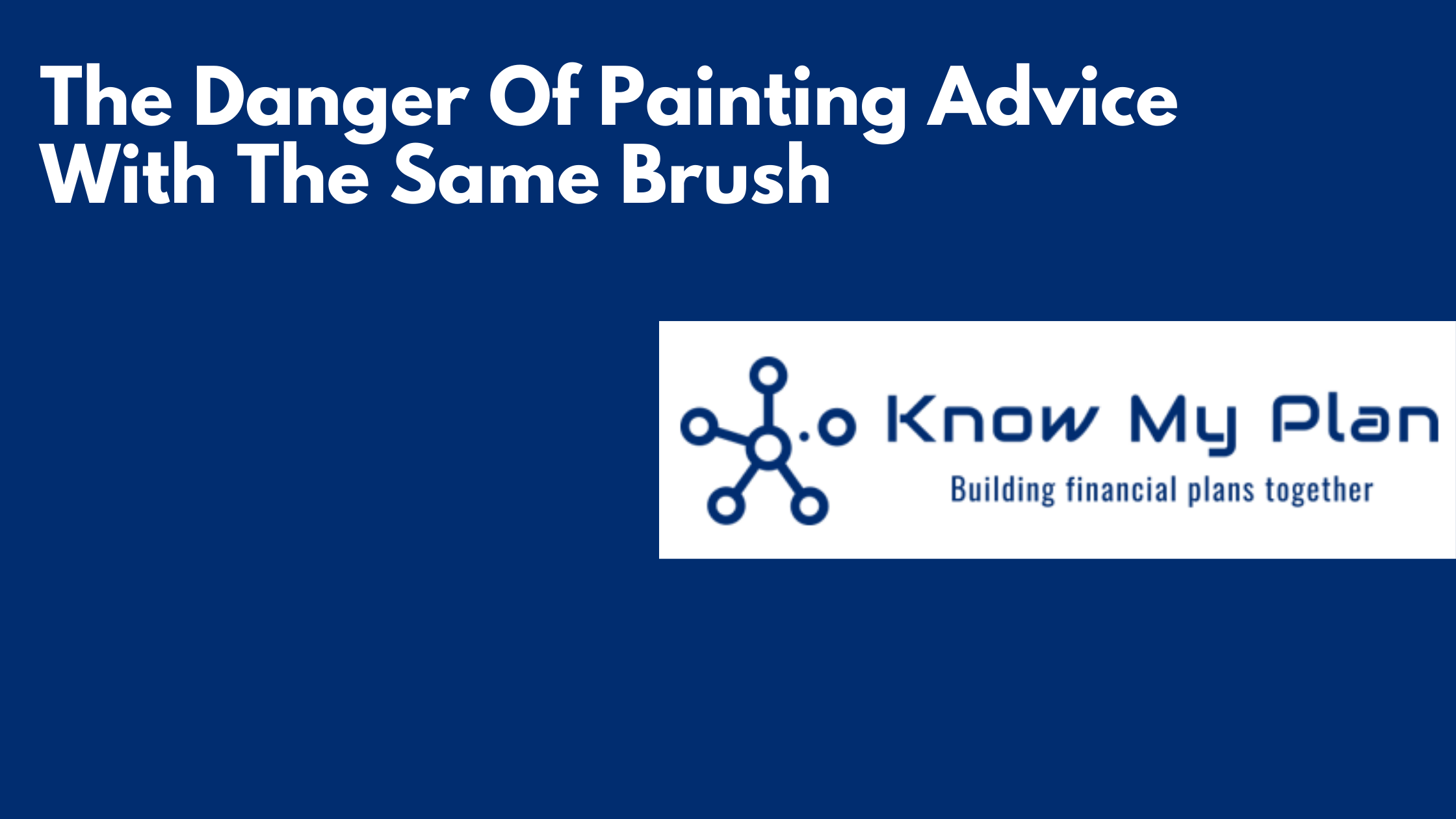 The Danger Of Painting Advice With The Same Brush Thumbnail