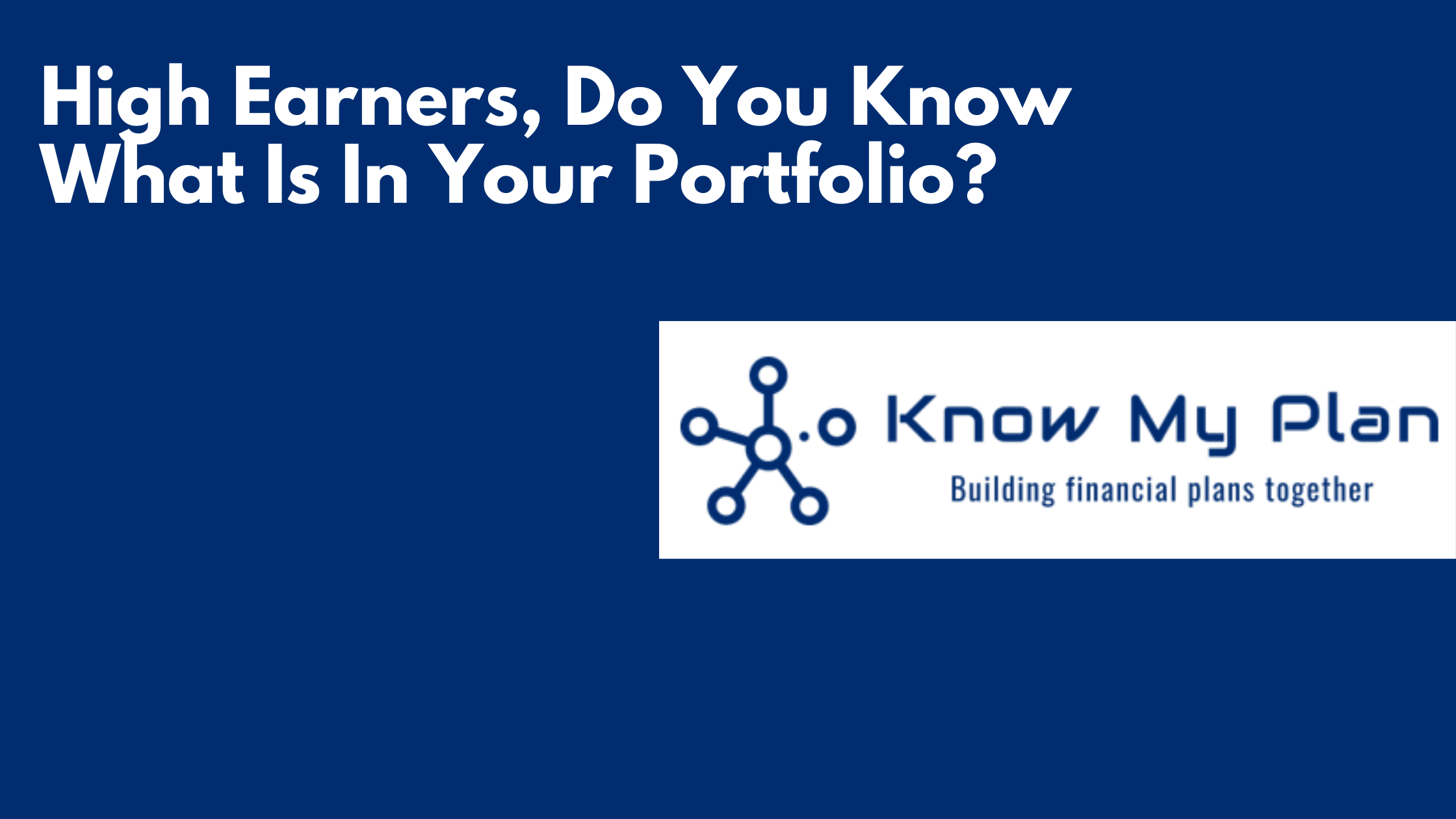 High Earners, Do You Know What Is In Your Portfolio? Thumbnail