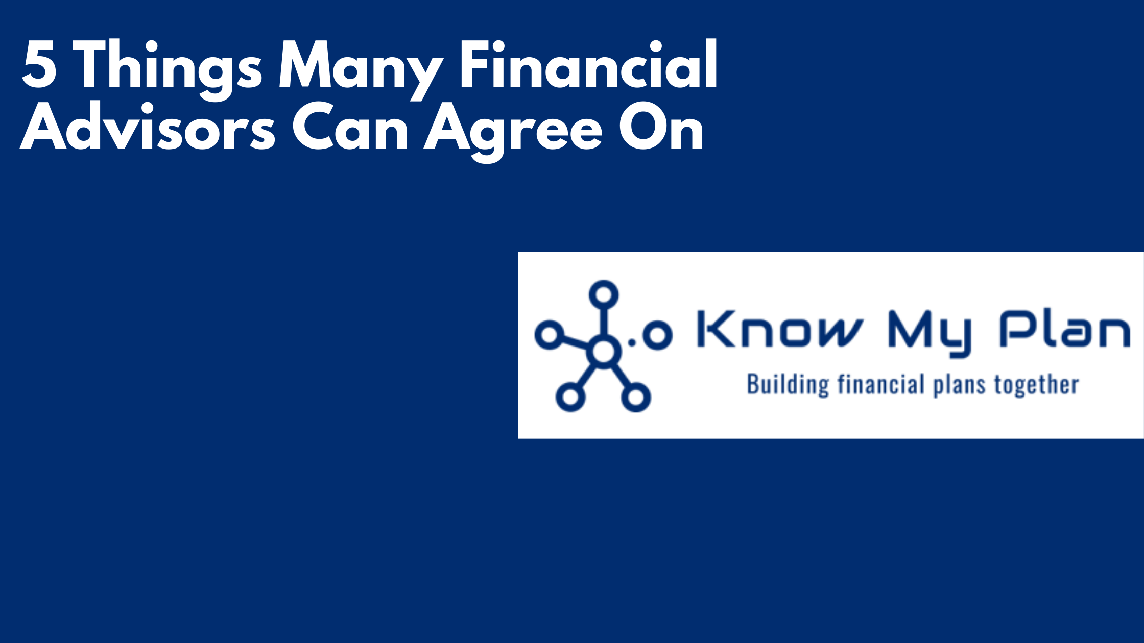 5 Things Many Financial Advisors Can Agree On Thumbnail