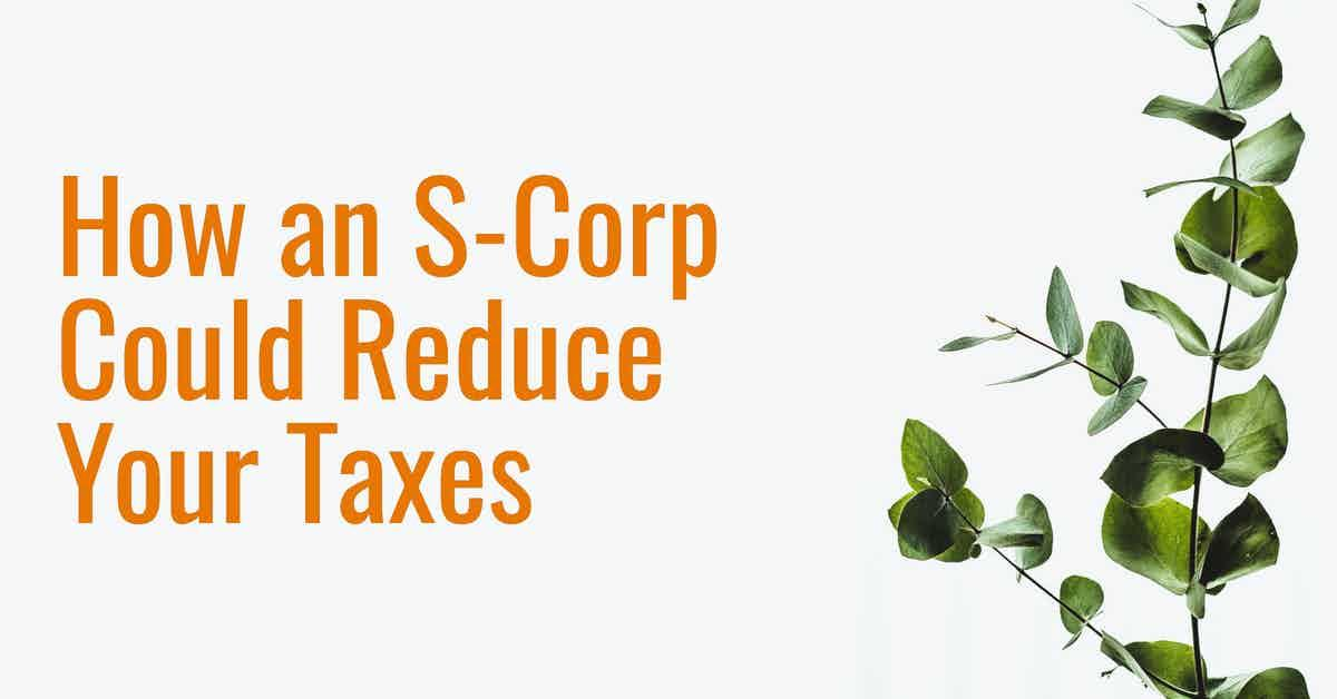 How an S-Corp Could Reduce Your Taxes Thumbnail