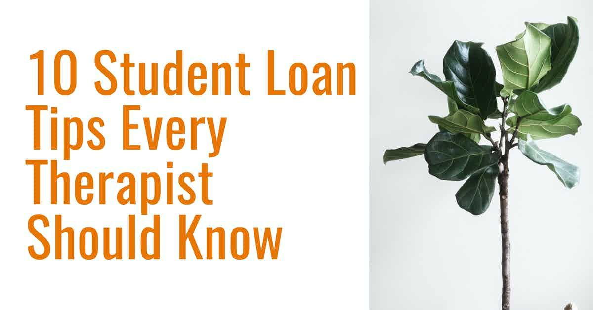 10 Student Loan Tips Every Therapist Should Know Thumbnail