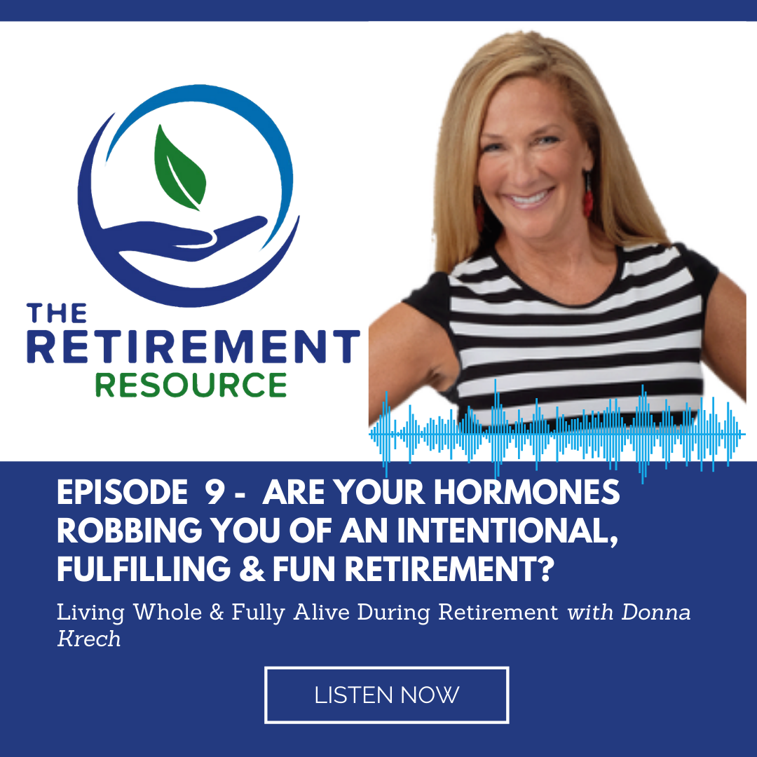 Episode 9: Living Whole & Fully Alive During Retirement with Donna Krech Thumbnail