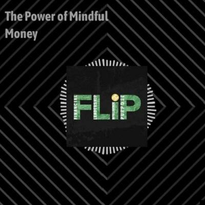 Podcast: FLiP | The Power of Mindful Money Thumbnail