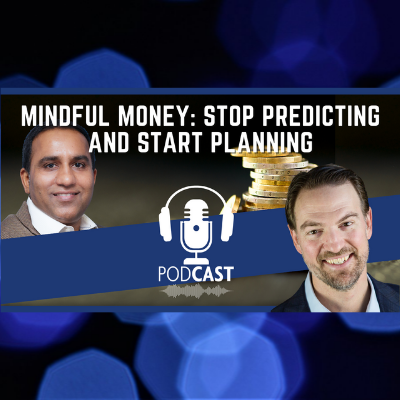 [VIDEO] Wealth Matters Podcast | Mindful Money: Stop Predicting and Start Planning with Jonathan DeYoe Thumbnail