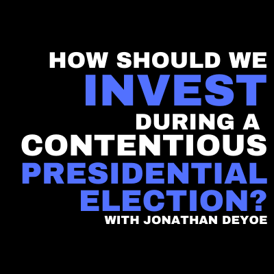 [VIDEO] How Should We Invest During a Contentious Presidential Election? Thumbnail