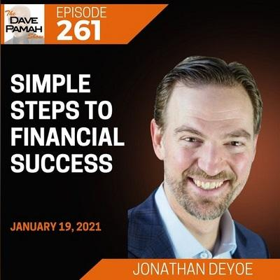 Podcast: The Dave Pamah Show | Simple Steps to Financial Success with Jonathan DeYoe Thumbnail