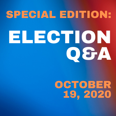 [VIDEO] Special Edition: Election Q&A 10/19/2020 Thumbnail
