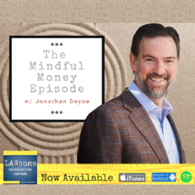 [VIDEO] Lawsome – The Mindful Money Episode with Jonathan DeYoe Thumbnail