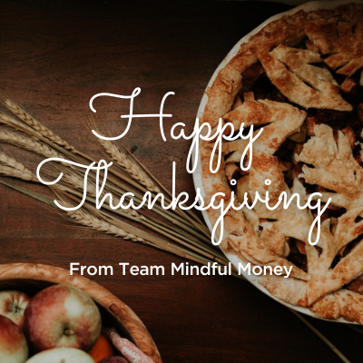 [VIDEO] Happy Thanksgiving From Team Mindful Money Thumbnail