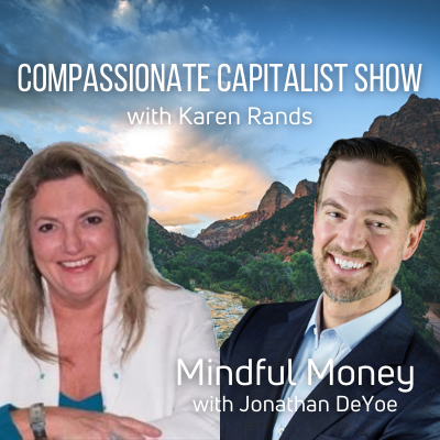[VIDEO] Compassionate Capitalist Show | Mindful Money with Jonathan DeYoe Thumbnail