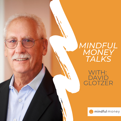 [VIDEO] Mindful Money Talks: Meet David Glotzer Thumbnail