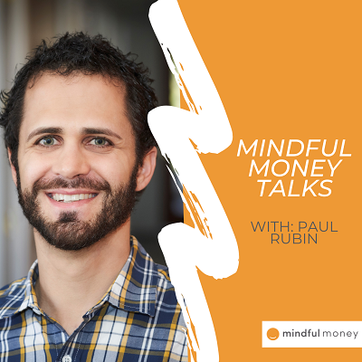 [VIDEO] Mindful Money Talks: Meet Paul Rubin Thumbnail