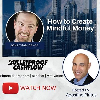 [VIDEO] Interview: Bulletproof Cashflow – How to Create Mindful Money with Jonathan DeYoe Thumbnail