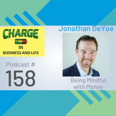 Podcast: CHARGE in Business and Life | Interview with Jonathan DeYoe Thumbnail