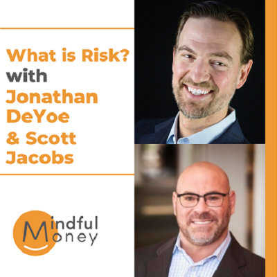 [VIDEO] Understanding Investment Risk with Jonathan DeYoe and Scott Jacobs Thumbnail