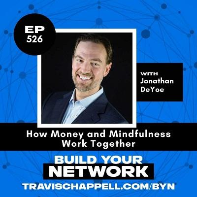 Podcast: Build Your Network | How Money and Mindfulness Work Together with Jonathan DeYoe Thumbnail
