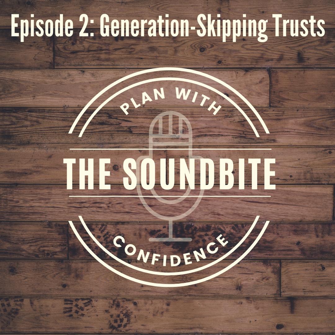 When a Generation-Skipping Trust Makes Sense Thumbnail