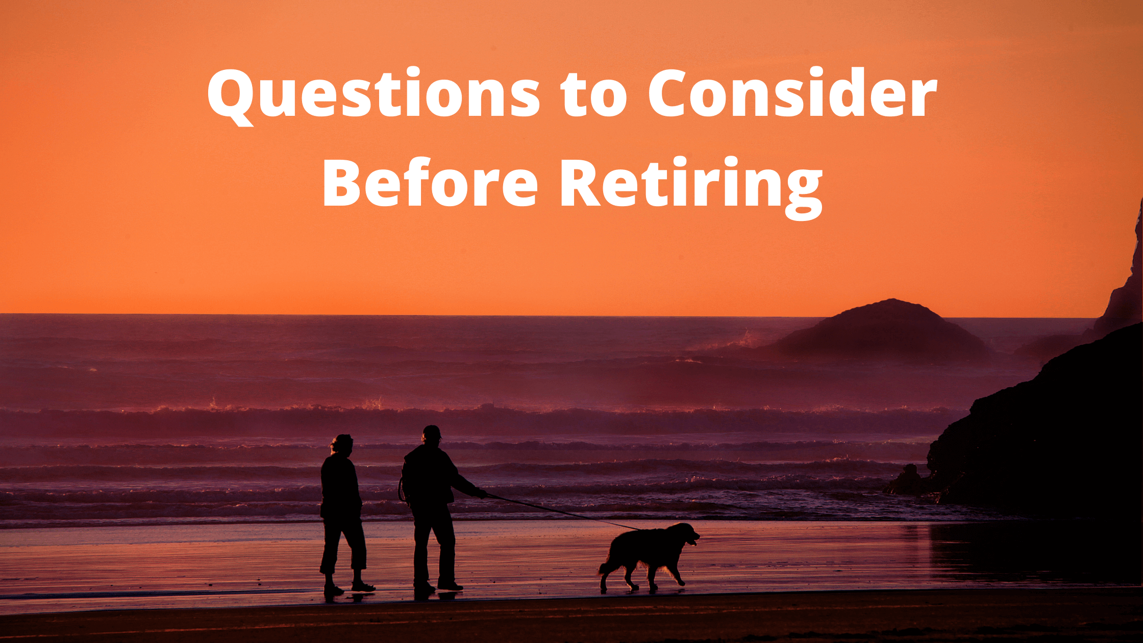 7 Questions to Consider Before You Retire Thumbnail