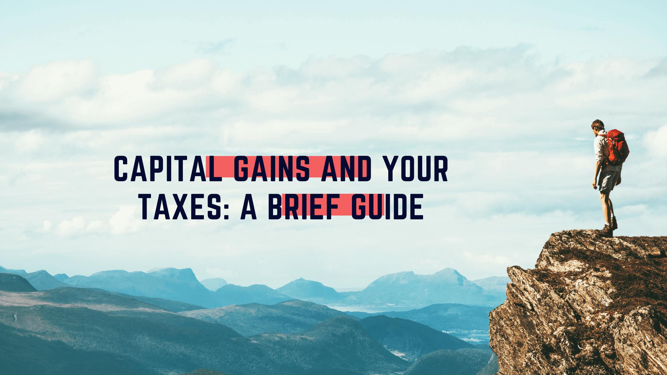 Capital Gains & Your Taxes: A Brief Guide Thumbnail