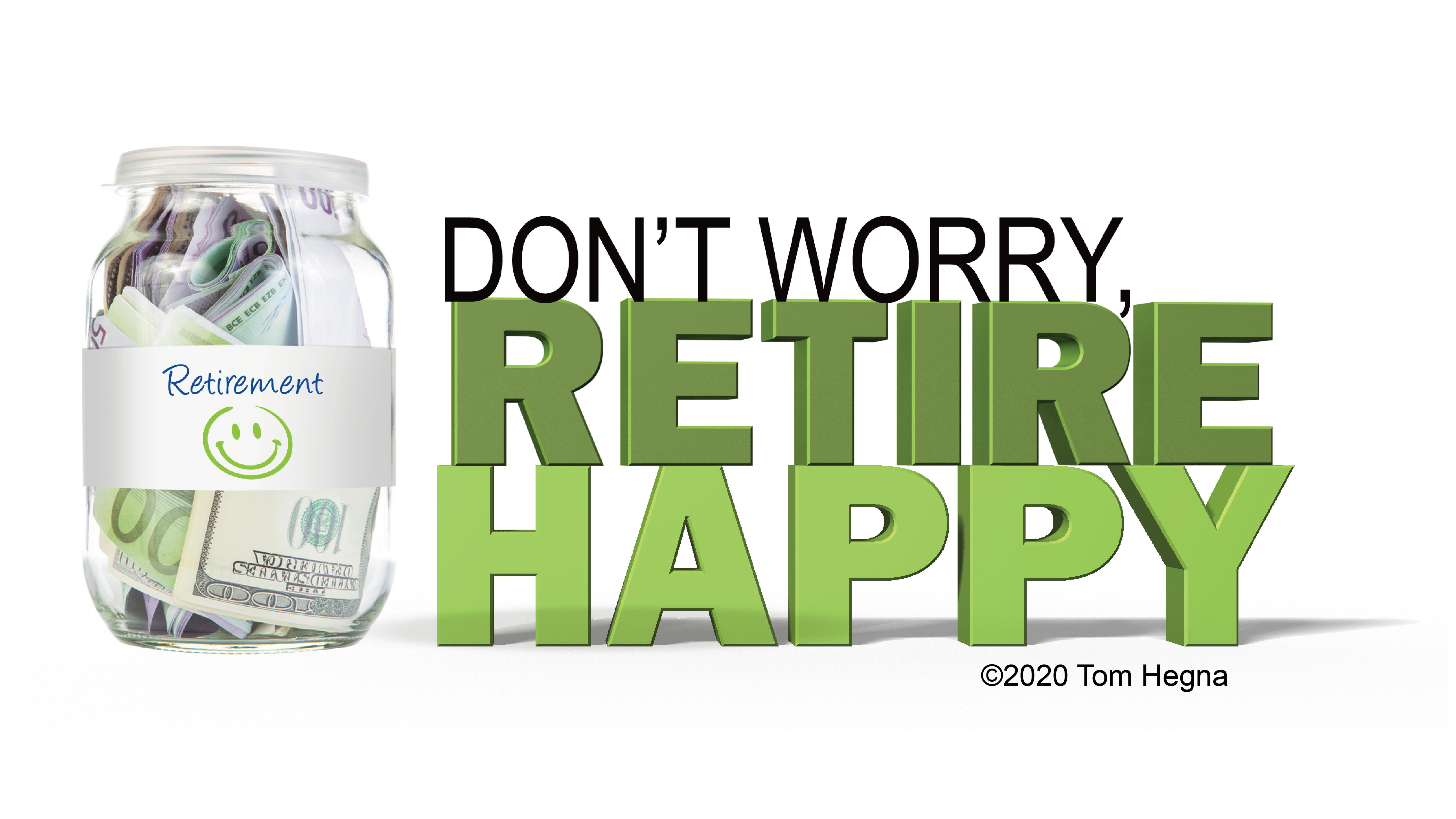 Don't Worry, Retire Happy!  Thumbnail