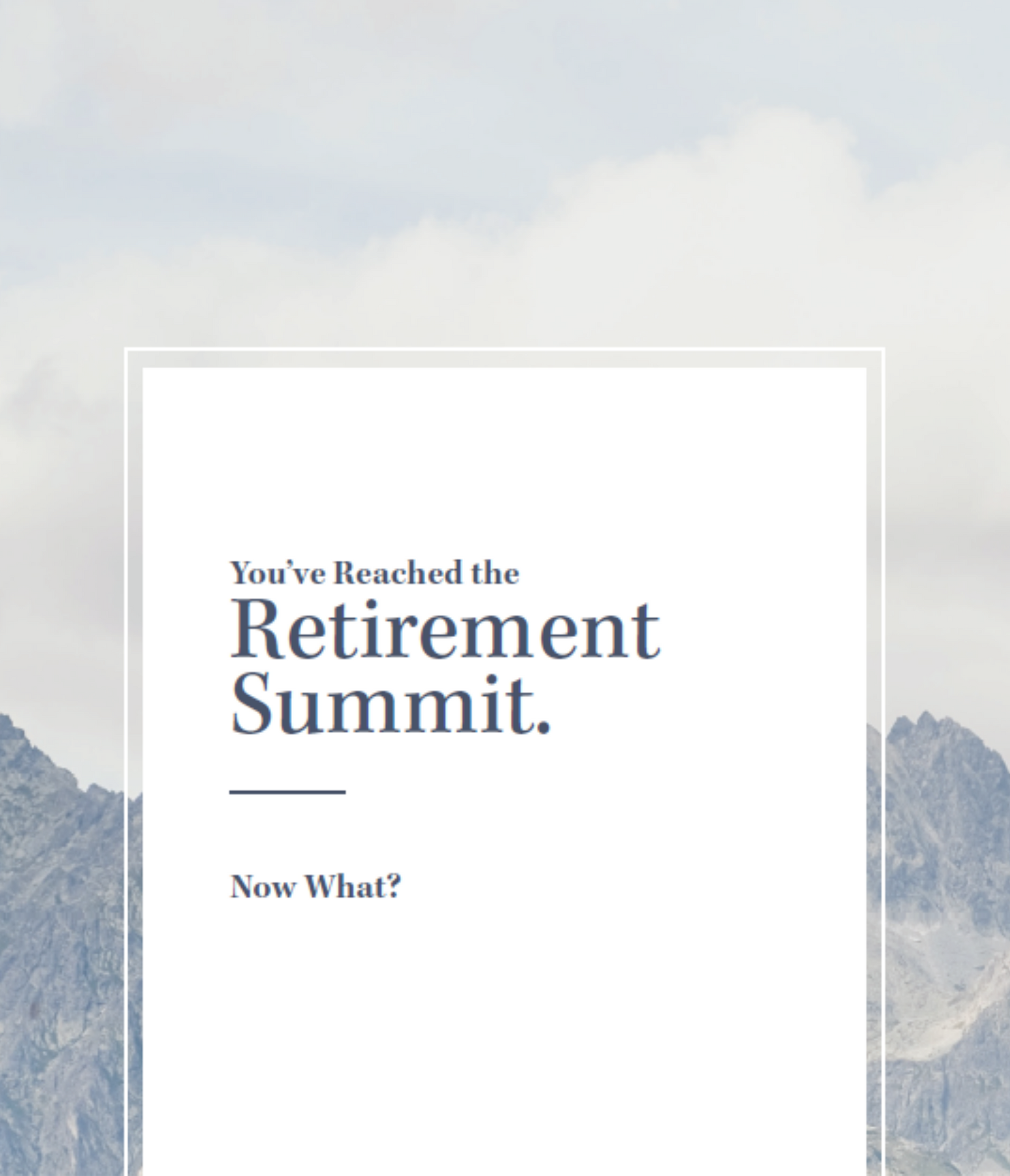You've Reached the Retirement Summit
