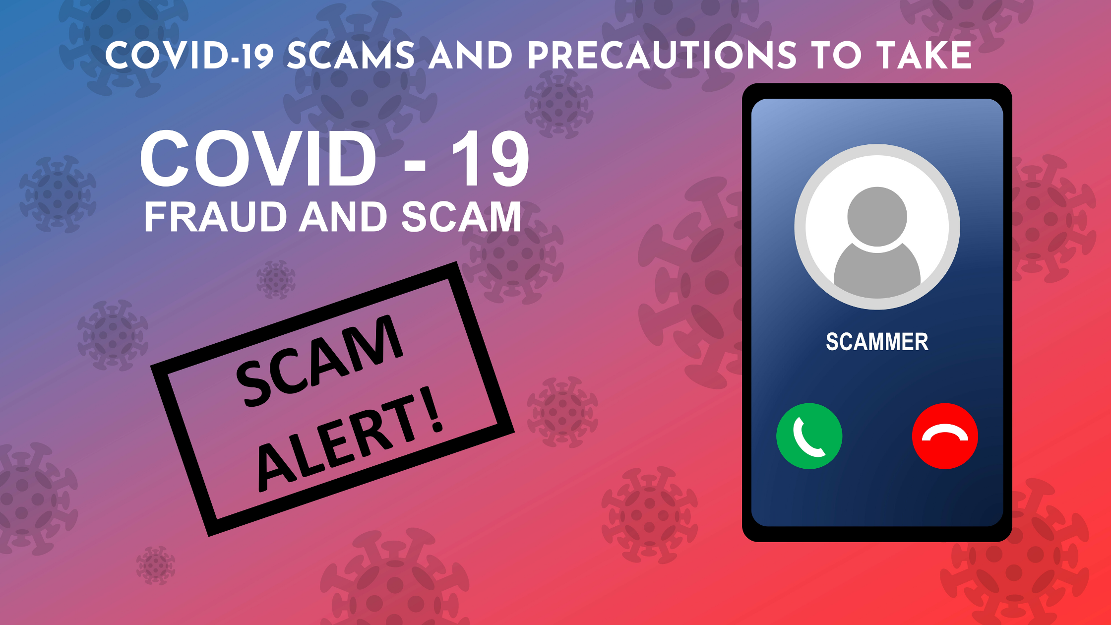 COVID-19 SCAMS AND PRECAUTIONS TO TAKE Thumbnail