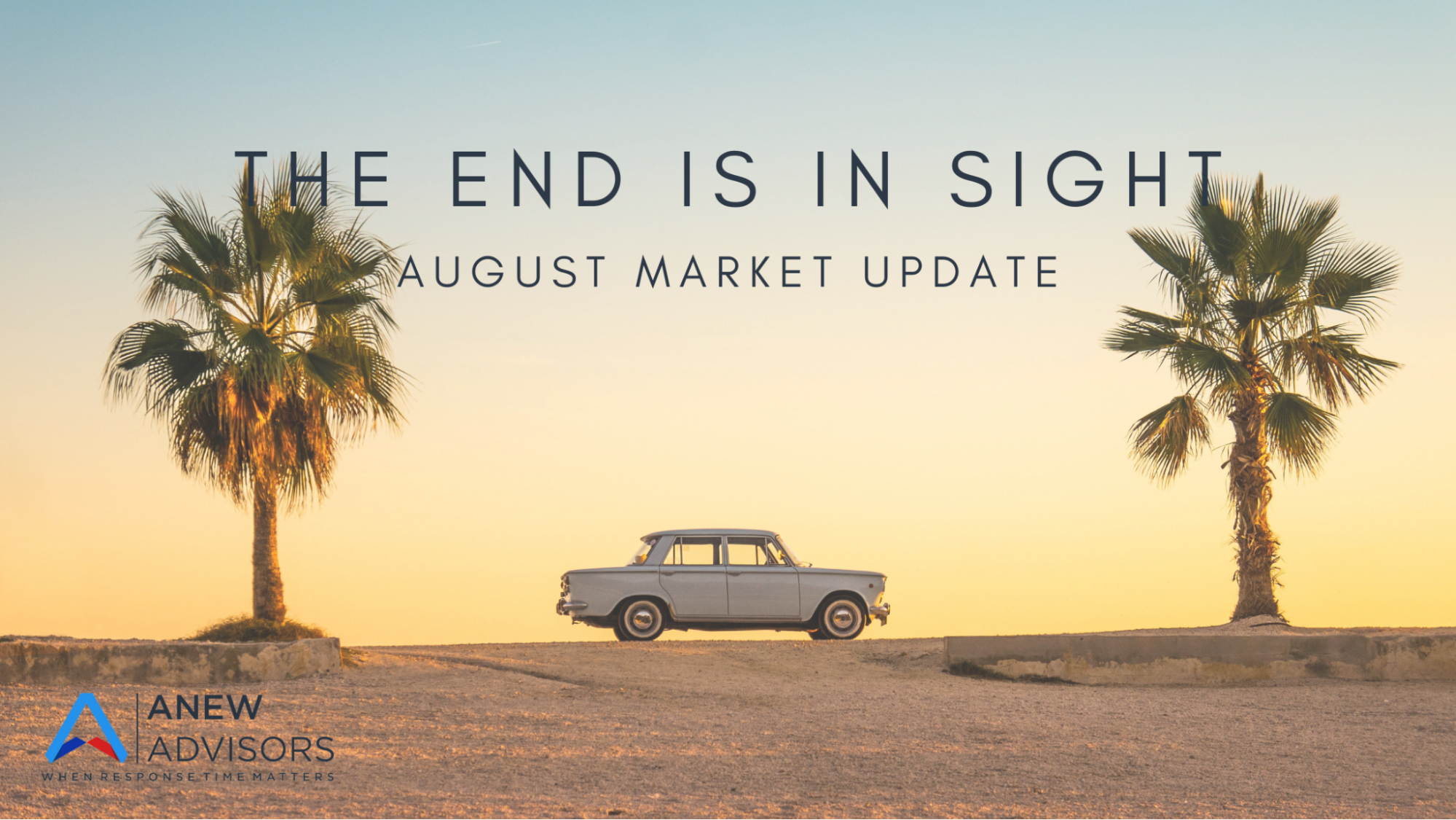 The End is in Sight: August Market Update Thumbnail