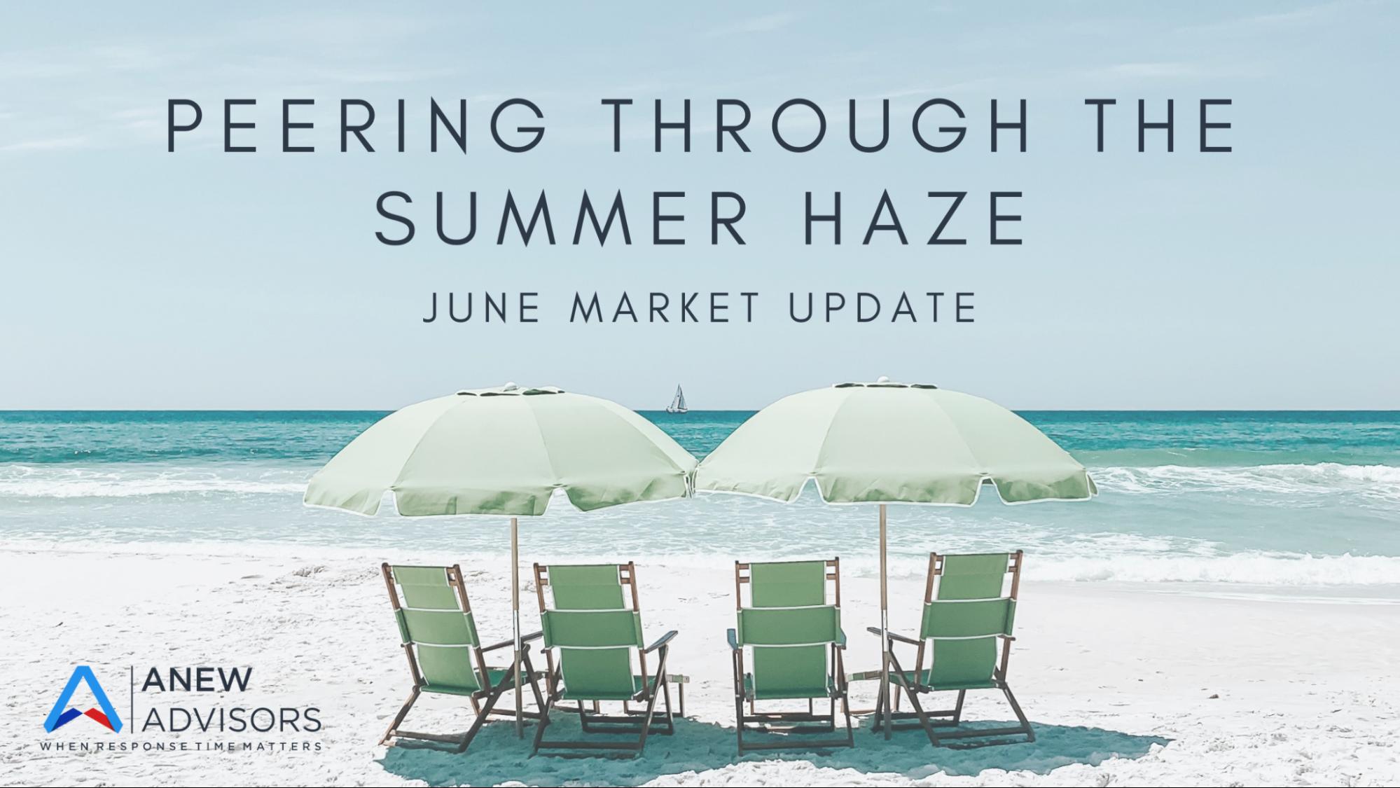 Peering Through the Summer Haze: June Market Recap Thumbnail