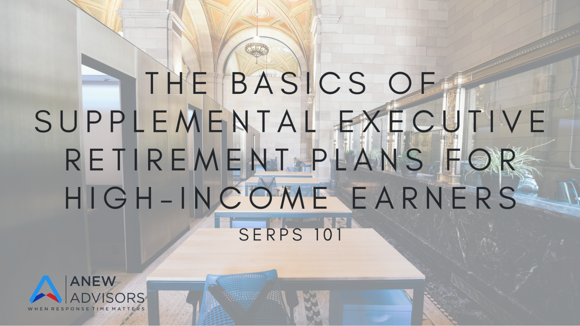 The Basics of Supplemental Executive Retirement Plans for High-Income Earners Thumbnail