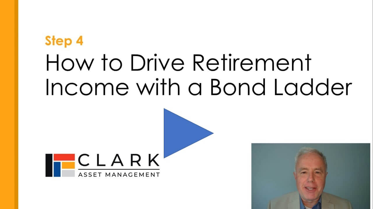 How to Drive Retirement Income with a Bond Ladder Boston, MA Clark Asset Management