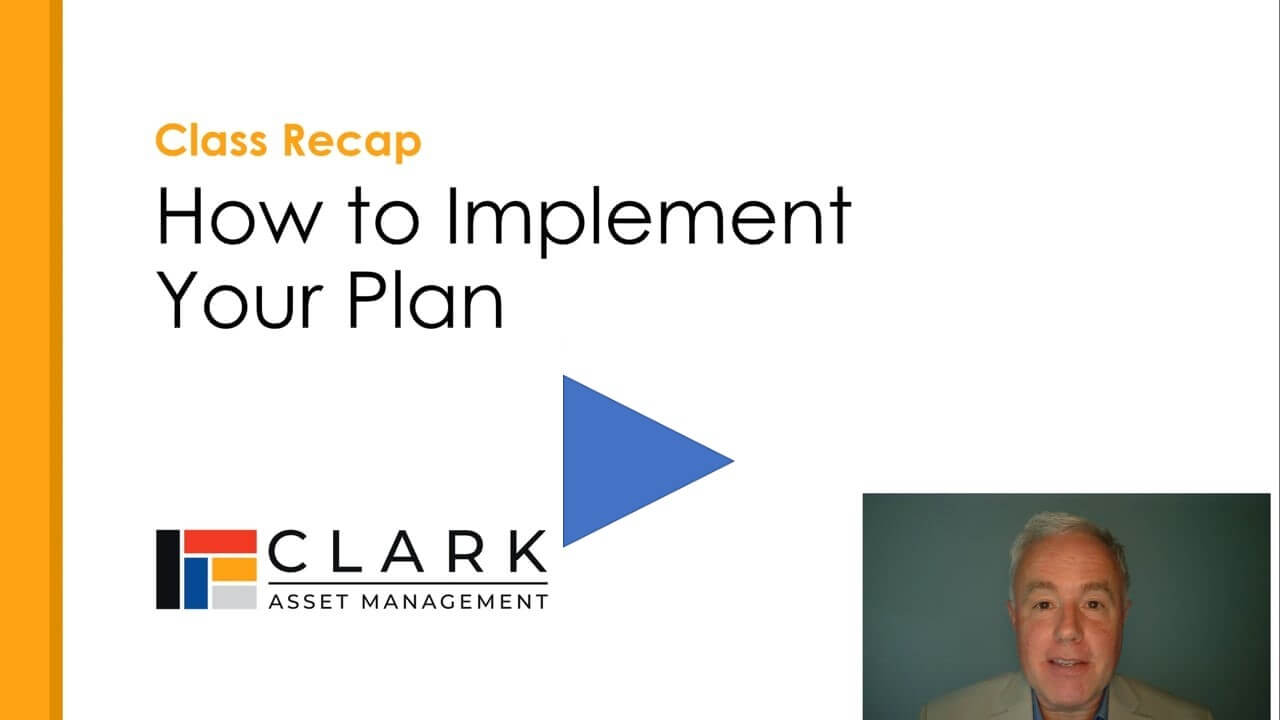 How to implement your plan Boston, MA Clark Asset Management