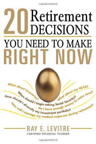 Book cover 20 Retirement Decisions You Need to Make Net Worth Advisory Group Salt Lake City, UT