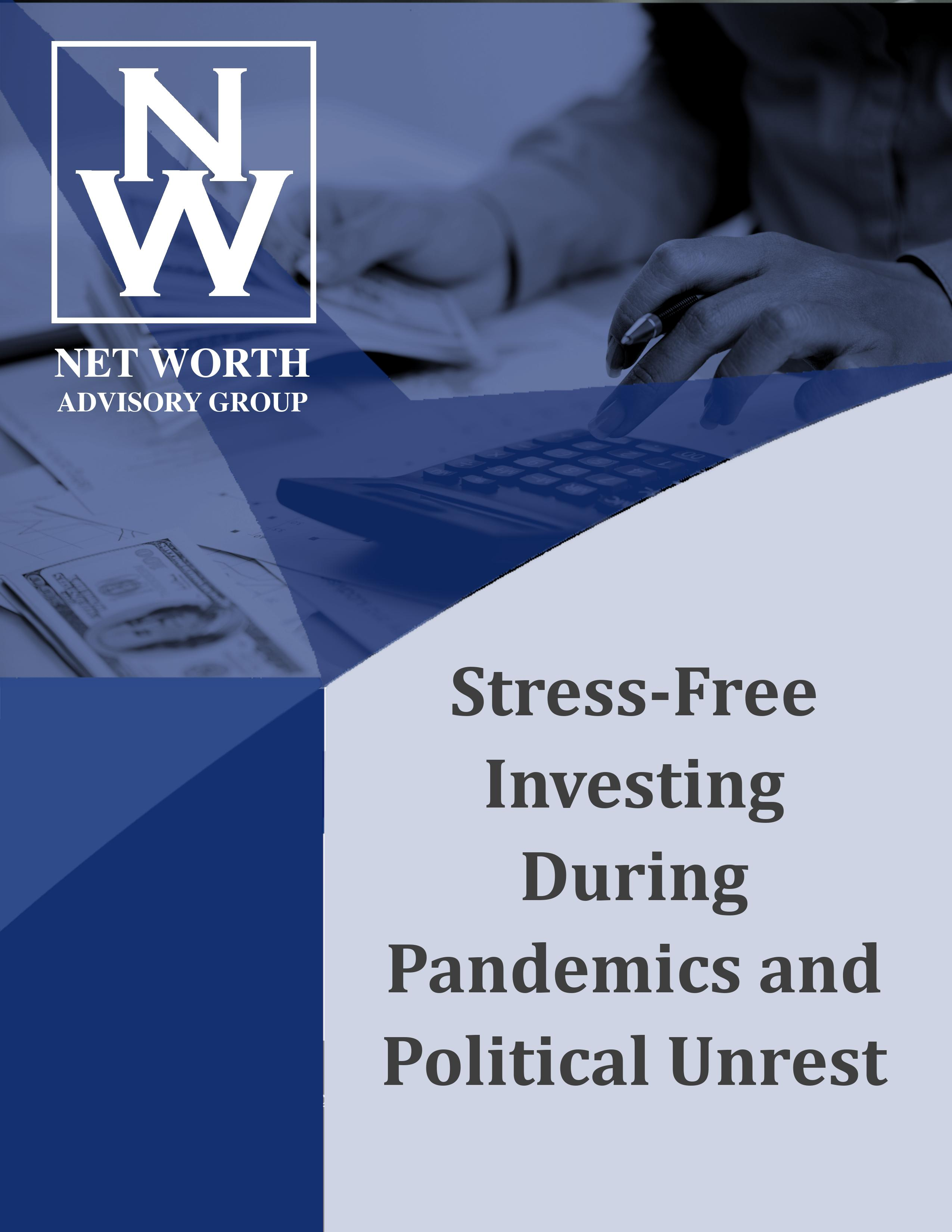 Stress-Free Investing During Pandemics and Political Unrest Net Worth Advisory Group Salt Lake City, UT