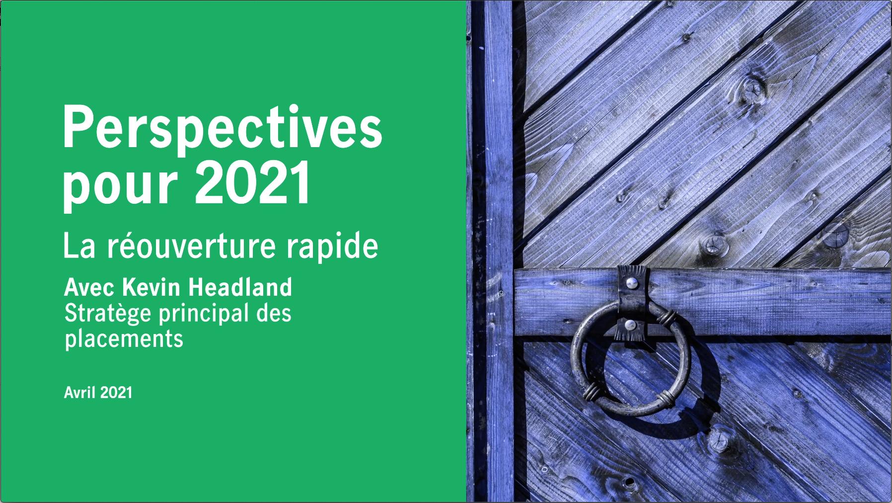 Perspectives pour 2021 : La réouverture rapide Thumbnail