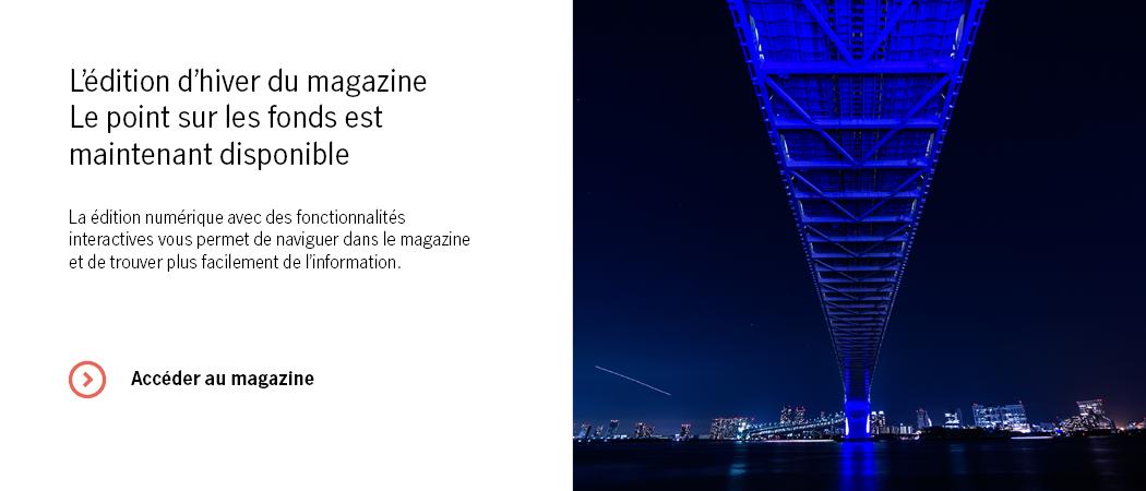 L'édition d'hiver du magazine Le point sur les fonds est maintenant disponible Thumbnail
