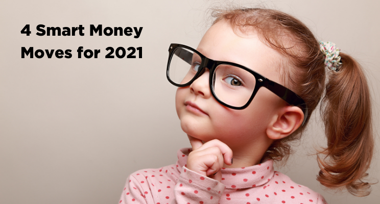 4 Smart Money Moves for 2021 Thumbnail