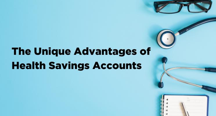 Unique Advantages of Health Savings Accounts | Tax Advantaged Savings Thumbnail
