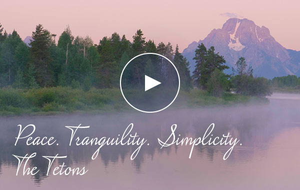 Peace. Tranquility. Simplicity. The Tetons