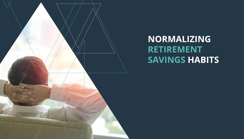 Normalizing Retirement Savings Habits Thumbnail