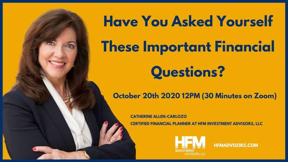 As A Woman, Have You Asked Yourself These Important Financial Questions? Hosted by HFM's Catherine Allen-Carlozo (October)  Thumbnail