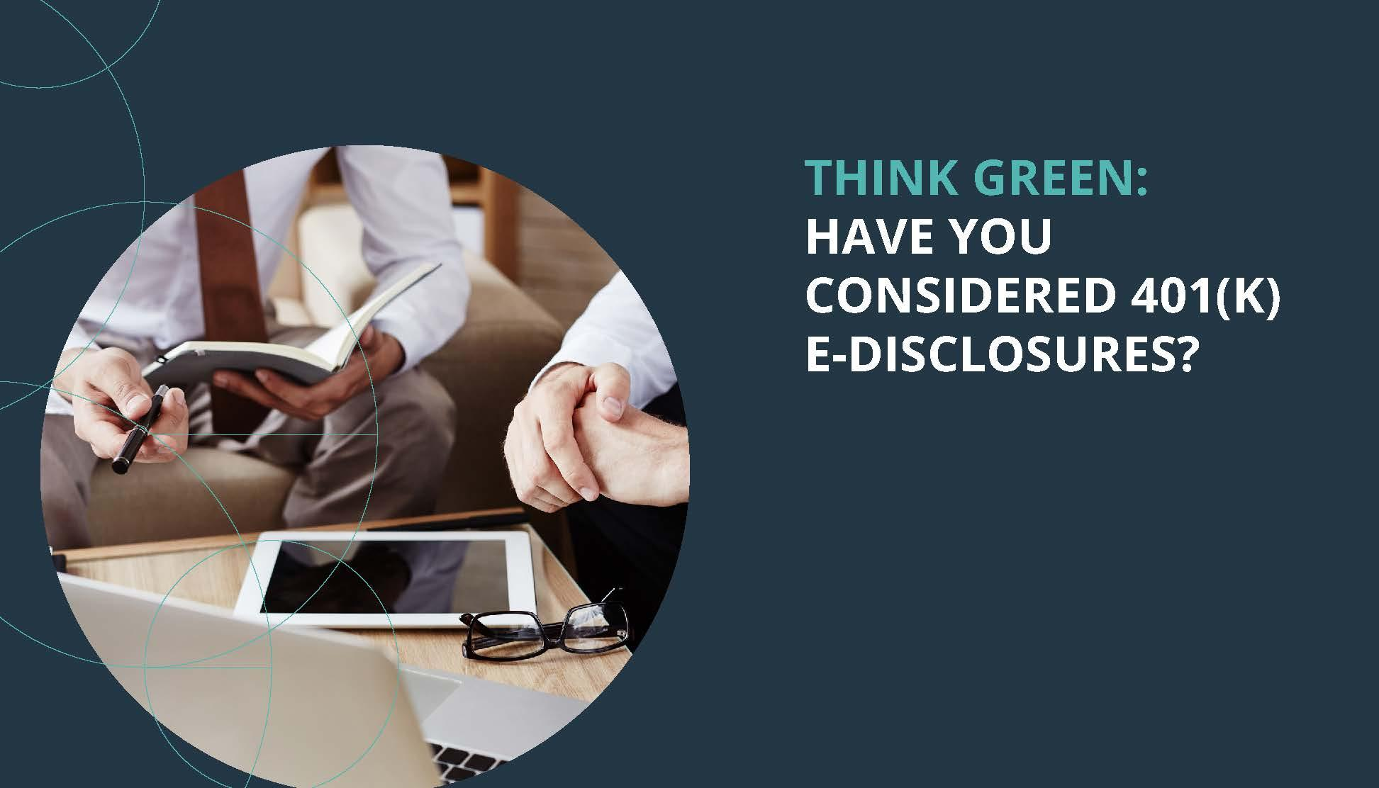 Think Green: Have You Considered 401(k) e-Disclosures? Thumbnail