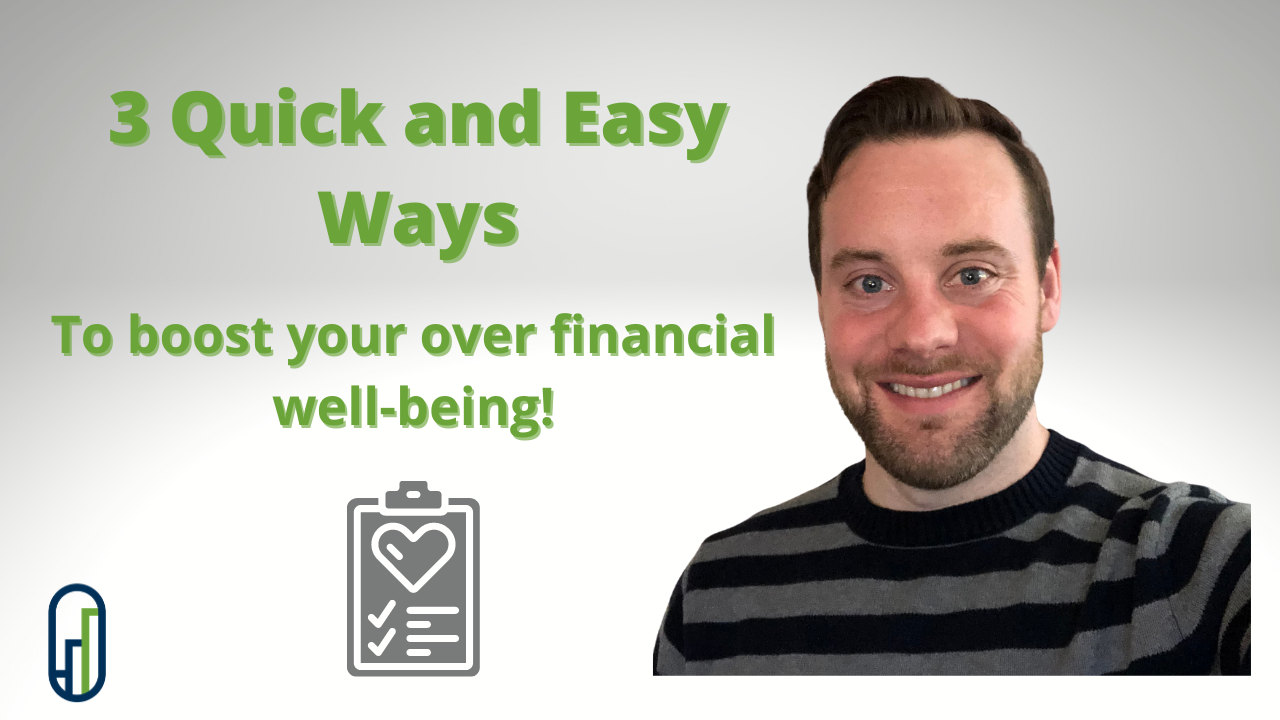 3 Quick and Easy Way to boost your overall financial wellbeing! Thumbnail