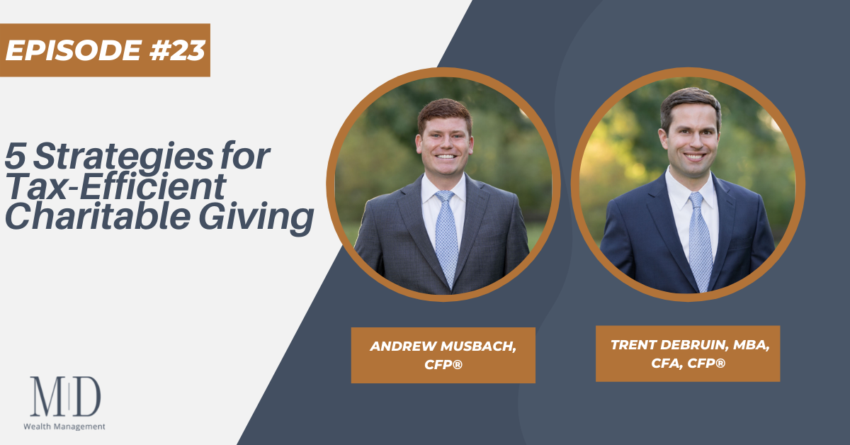 5 Strategies for Tax-Efficient Charitable Giving, Episode #23 Thumbnail